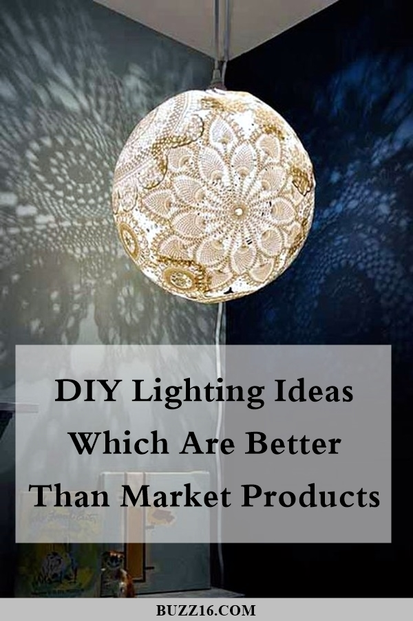 DIY Lighting Ideas which are better than Market Products (1)