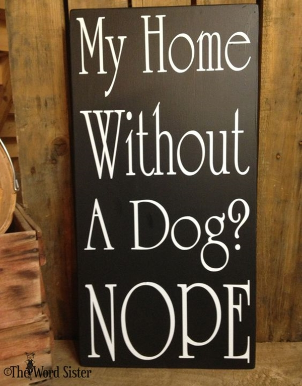 Funny Pet signs to Honor Your Four Legs Buddy - (21)