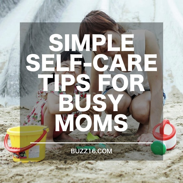 6 Simple Self-Care Ideas for Busy Moms