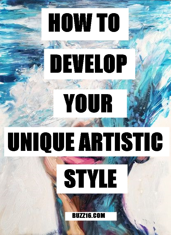 How To Develop Your Unique Artistic Style